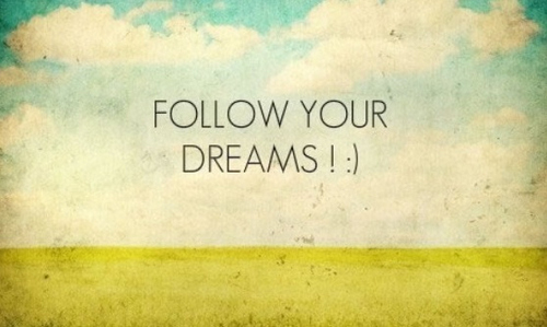 follow-your-dreams--large-msg-134660694079